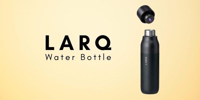 LARQ Water Bottle Review